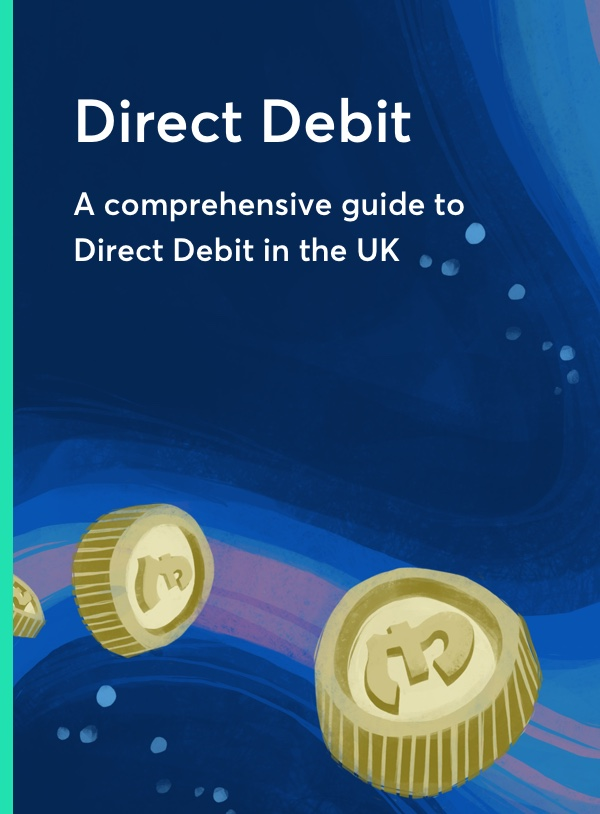 Direct Debit User Guide: An introduction to collecting payment by Direct Debit