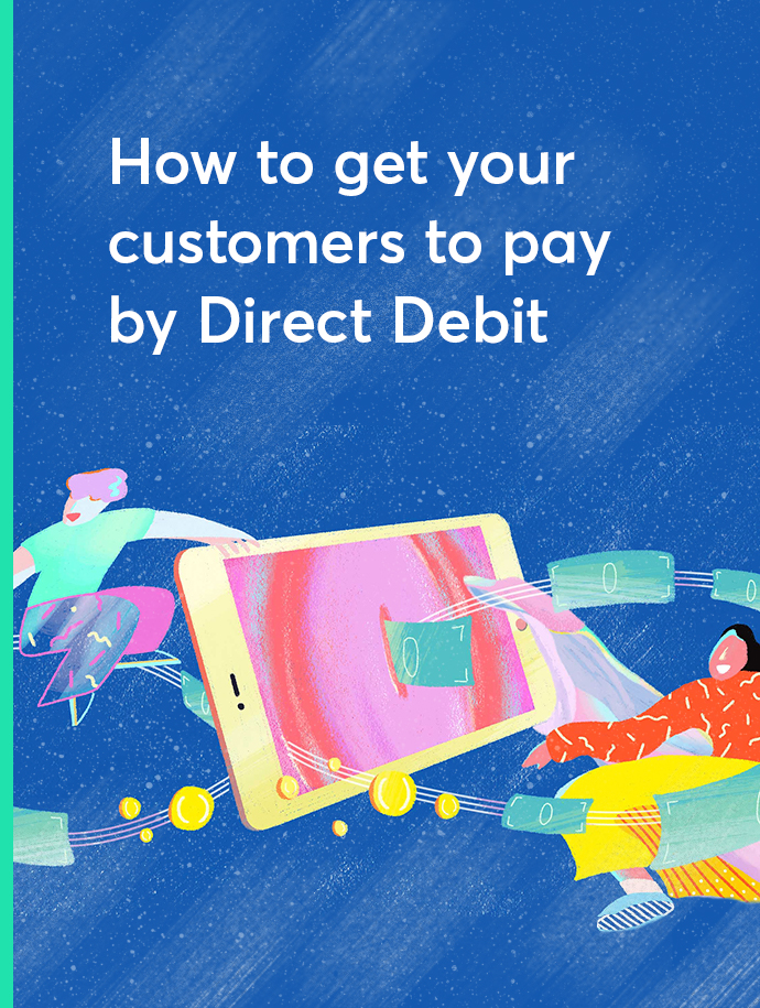 How to get your customers to pay by Direct Debit
